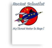 ROCKET SCIENTIST Canvas Print