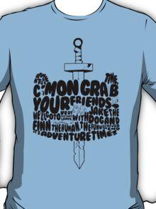 C'Mon Bring Your Friends T-Shirt