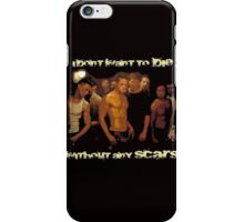 Without any Scars iPhone Case/Skin