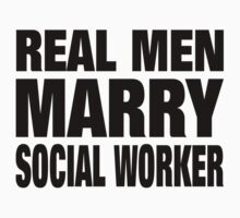 Real Men Marry Social Worker - Custom Tshirts & Accessories T-Shirt
