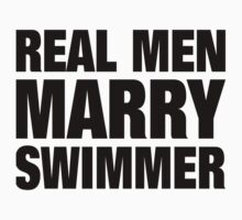 Real Men Marry Swimmer - Custom Tshirts & Accessories T-Shirt