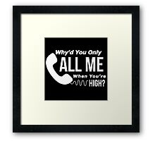 Arctic Monkeys - Why'd you only call me when you're high? Framed Print