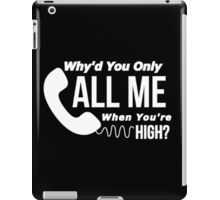 Arctic Monkeys - Why'd you only call me when you're high? iPad Case/Skin