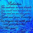 GOD BLESS THE PEOPLE AND COUNTRY OF PAKISTAN by Sherri     Nicholas