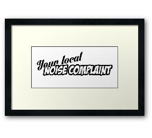 """You're Local Noise Complaint"" - JDM Decal Framed Print"
