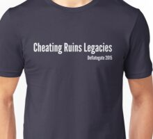 Cheating Ruins Legacies Unisex T-Shirt