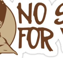 No Soup For You Humor Funny T-Shirt Sticker