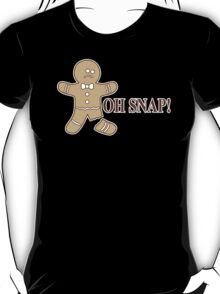 Oh Snap Humor Funny T-Shirt T-Shirt