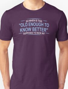 Old Enough Humor Funny T-Shirt Unisex T-Shirt