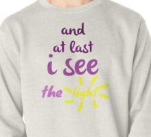 I See the Light  Pullover