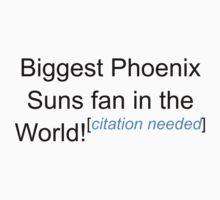 Biggest Phoenix Suns Fan - Citation Needed by lyricalshirts