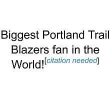 Biggest Portland Trail Blazers Fan - Citation Needed Photographic Print