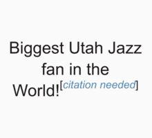 Biggest Utah Jazz Fan - Citation Needed by lyricalshirts