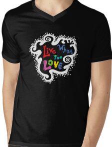 Live What You Love1 (col/wht font on blk) Mens V-Neck T-Shirt
