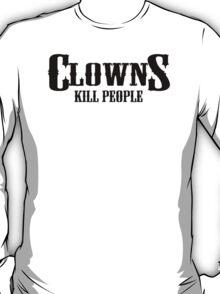 Clowns Kill People Funny Humor Hoodie / T-Shirt T-Shirt
