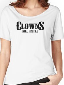 Clowns Kill People Funny Humor Hoodie / T-Shirt Women's Relaxed Fit T-Shirt