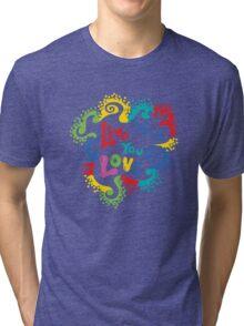Live What You Love1 (col/col on black) Tri-blend T-Shirt