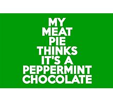 My meat pie thinks it's a peppermint chocolate Photographic Print