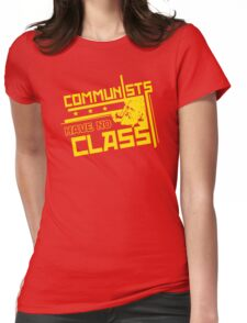 Communists Have No Class  Funny Humor Hoodie / T-Shirt Womens Fitted T-Shirt