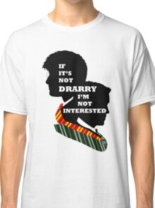 If it's not Drarry I'm not interested. Classic T-Shirt