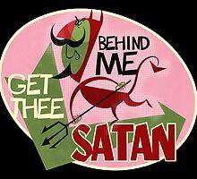 Get Thee Behind Me Satan! by Daviz Industries