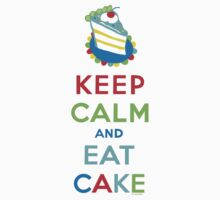 Keep Calm and Eat Cake - on white by Andi Bird