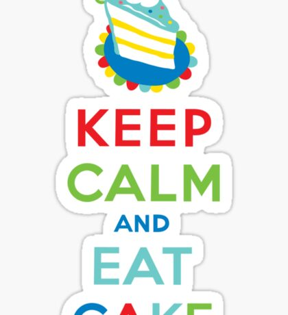 Keep Calm and Eat Cake - on white Sticker