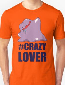 Crazy Lover Funny Humor Hoodie / T-Shirt T-Shirt