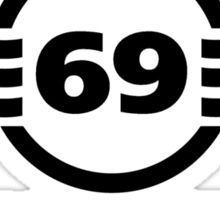 69 Never Looked So Good Sticker