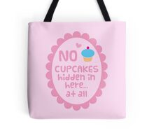 NO CUPCAKES hidden in here.. at all Tote Bag