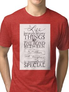 Mother & Daughter Typographic Quote Tri-blend T-Shirt