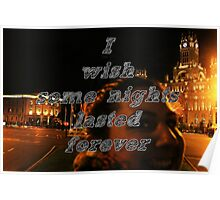 I wish some nights lasted forever Poster