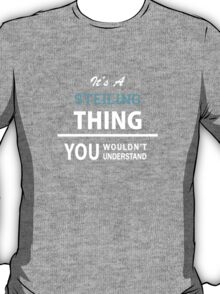 Its a STEILING thing, you wouldn't understand T-Shirt