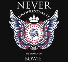 Never Underestimate The Power Of Bowie - Tshirts & Accessories T-Shirt