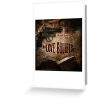 Love Bullets: Cover page Greeting Card