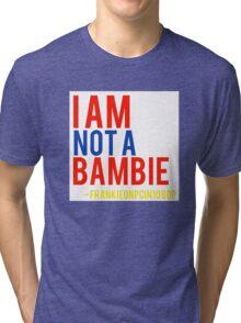 I am not  a bambie Frankieonpcin1080p quote Tri-blend T-Shirt