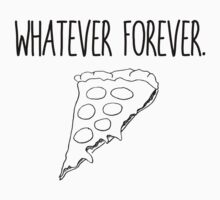 Whatever Forever Pizza by lucusfocus