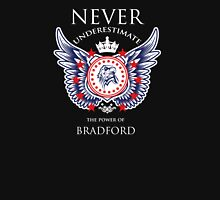 Never Underestimate The Power Of Bradford - Tshirts & Accessories T-Shirt