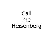 Call me Heisenberg by Mercedeshall