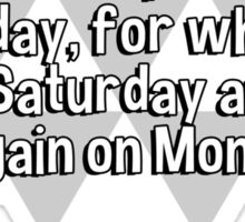 A christian is a man who feels repentant on a Sunday' for what he did on Saturday and will do again on Monday. Sticker