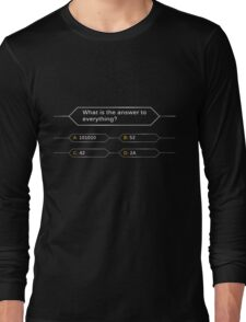 Who wants to be a hitchhiker? Long Sleeve T-Shirt