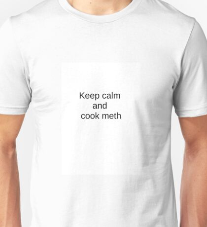 Keep calm and cook meth II Unisex T-Shirt