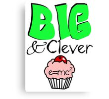Big AND Clever Canvas Print