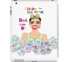 Miley Killed The Teen Dream. Deal With It! iPad Case/Skin