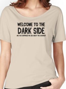 Dark Side Cookies Funny Humor Hoodie / T-Shirt Women's Relaxed Fit T-Shirt