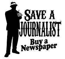 save a journalist buy a newspaper Photographic Print