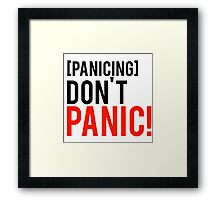 Don't panic phrase from well know tv show Framed Print