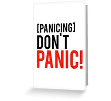 Don't panic phrase from well know tv show Greeting Card