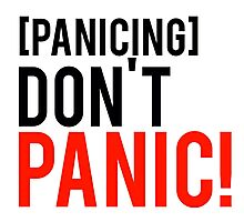 Don't panic phrase from well know tv show Photographic Print