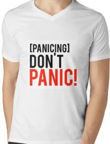 Don't panic phrase from well know tv show Mens V-Neck T-Shirt
